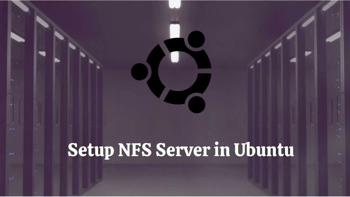How To Setup Nfs Server And Mount Nfs Share In Ubuntu Fossery